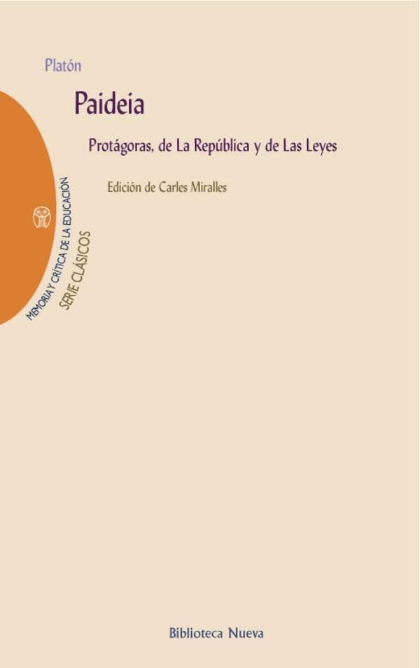 Paideia: Protágoras De La República Y De Las Leyes - Platon