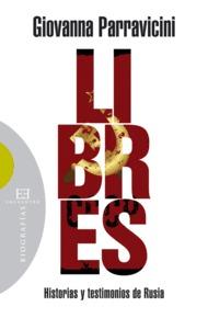 Libres: Historia Y Testimonios De Rusia - Paravicini Giovanna