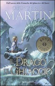 Il Drago Di Ghiaccio - Martin George R. R.