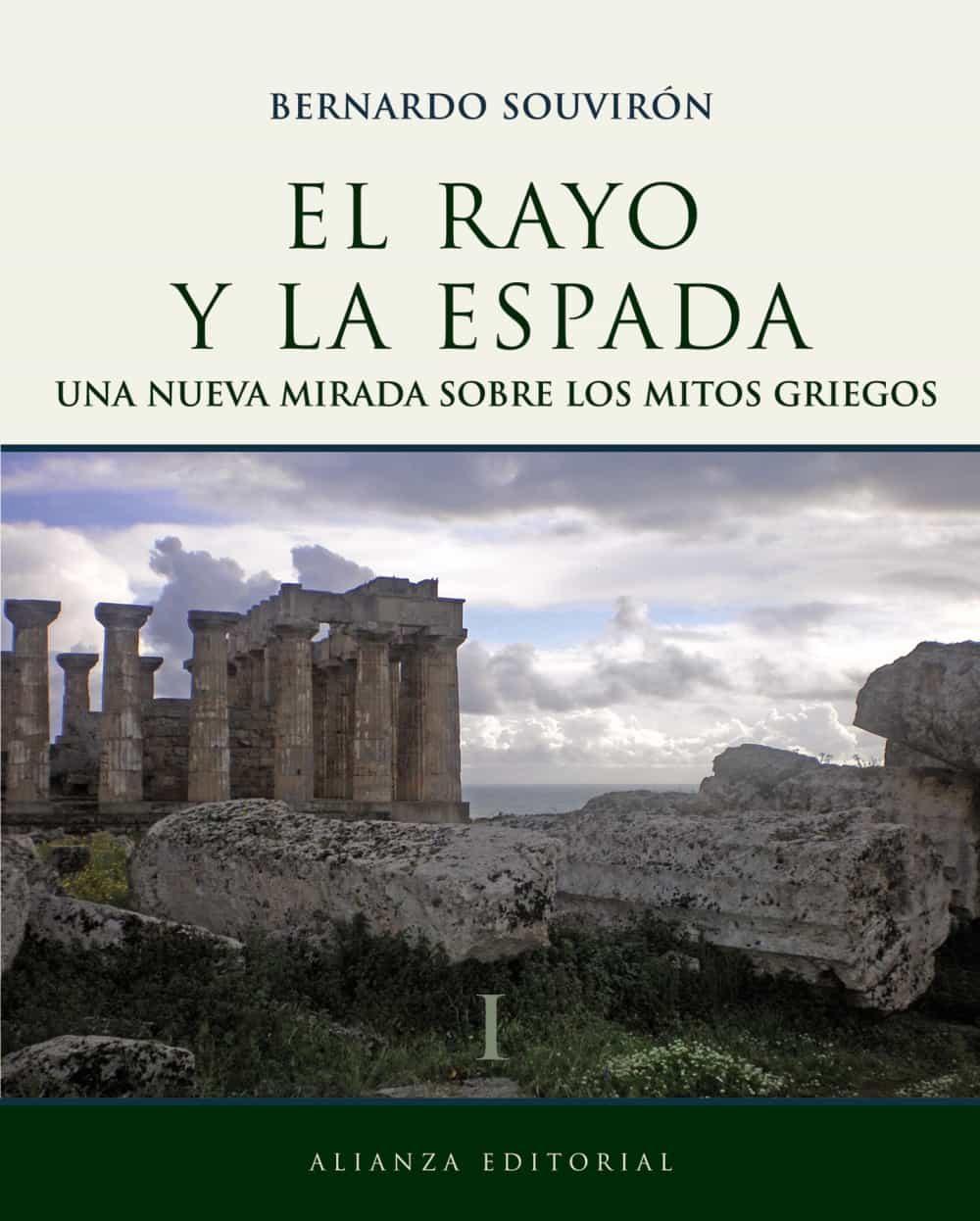El Rayo Y La Espada (t.i): Nueva Mirada Sobre Los Mitos Griegos - Souviron Bernardo