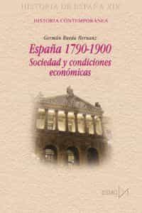 España 1790-1900: Sociedad Y Condiciones Economicas - Rueda German