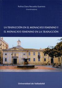 La Traduccion En El Monacato Femenino Y El Monacato Femenino En La Tra - Revuelta Guerrero Rufina Clara