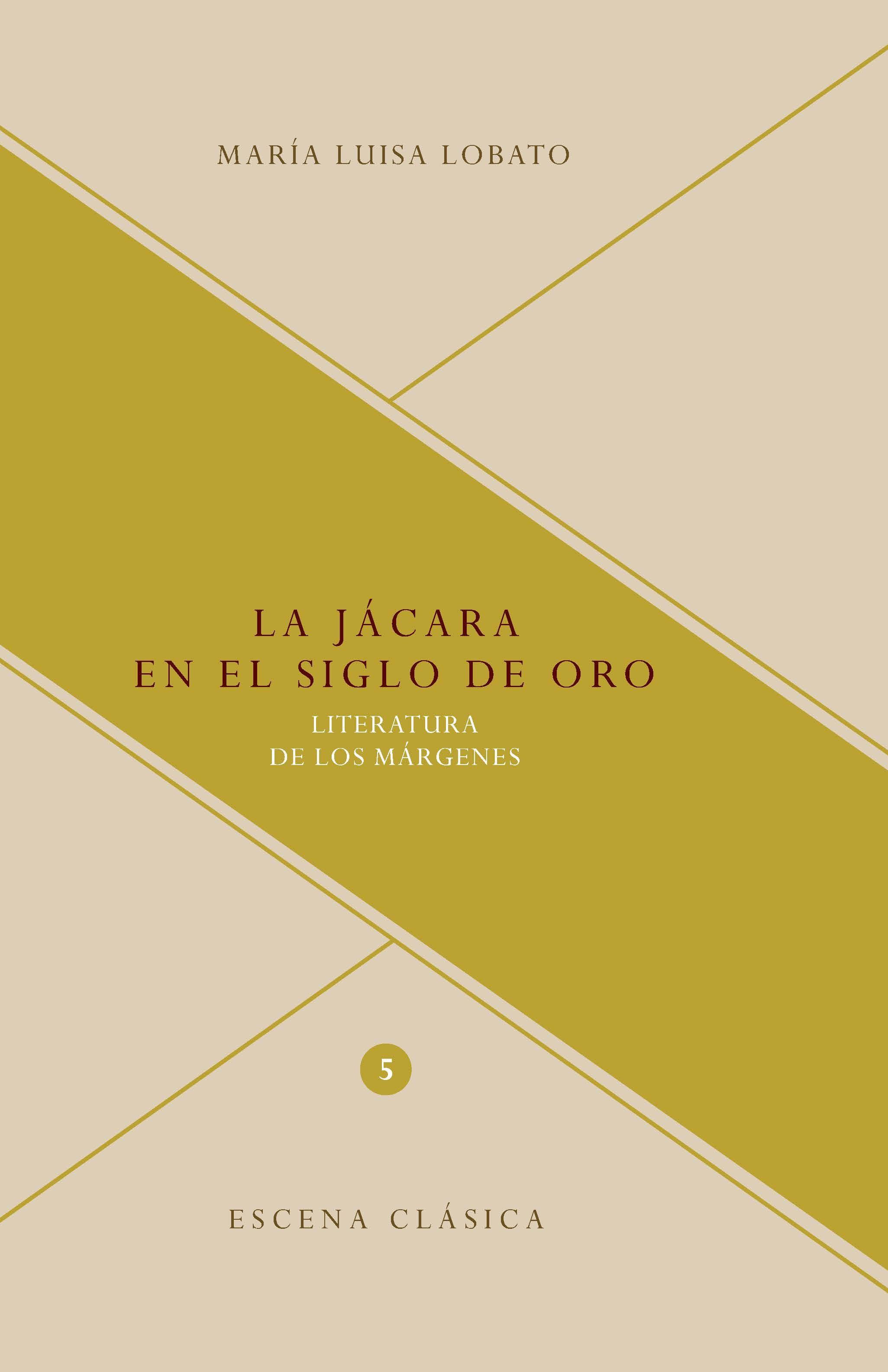 La Jacara En El Siglo De Oro - Lobato Maria Luisa