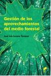 Gestión De Los Aprovechamientos Del Medio Forestal (grado Superio R En - Lozano Terrazas Jose Luis