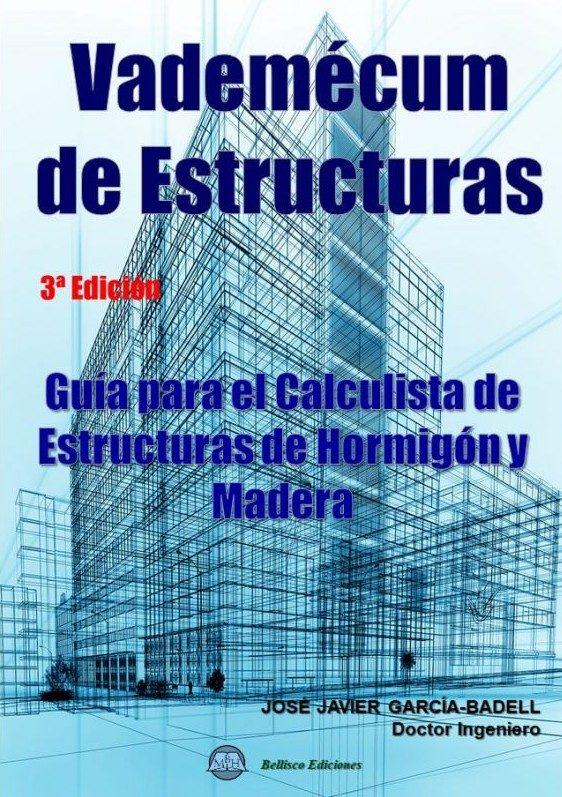 Vademecum De Estructuras. Guía Para El Calculista De Estructuras De Ho - Garcia Badell Jose Javier