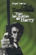 Clint Eastwood: Tras Las Huellas De Harry - Comas Angel