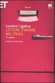 Lettere D Amore Nel Frigo. 77 Poesie - Ligabue Luciano