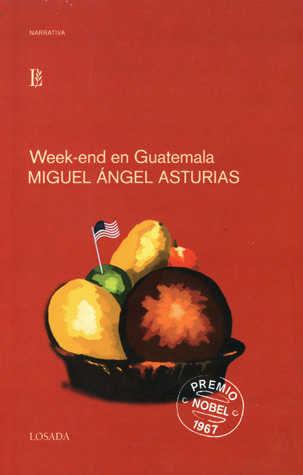 Week-end En Guatemala - Asturias Rosales Miguel Angel