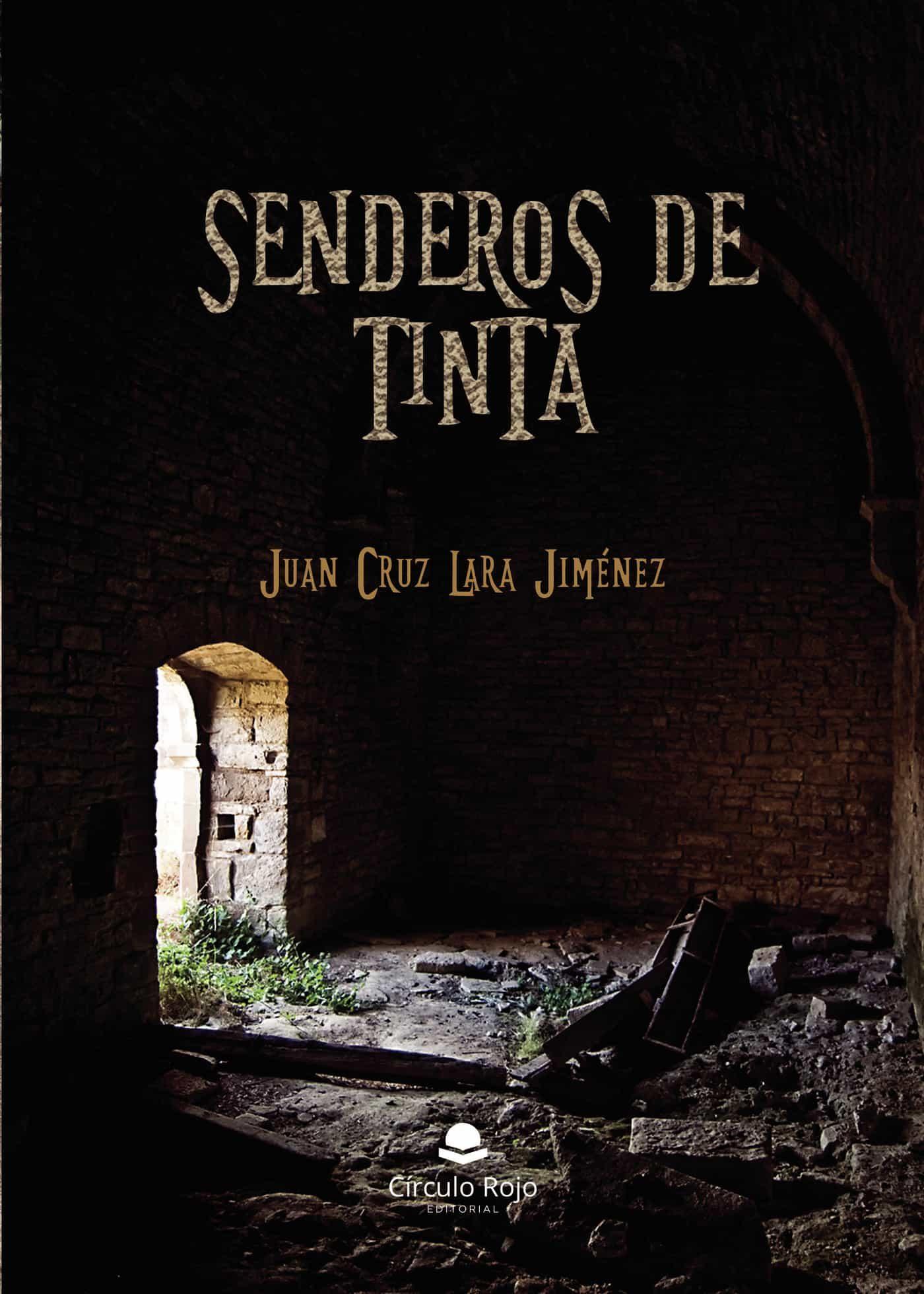 Senderos De Tinta - Juan Cruz Lara Jiménez