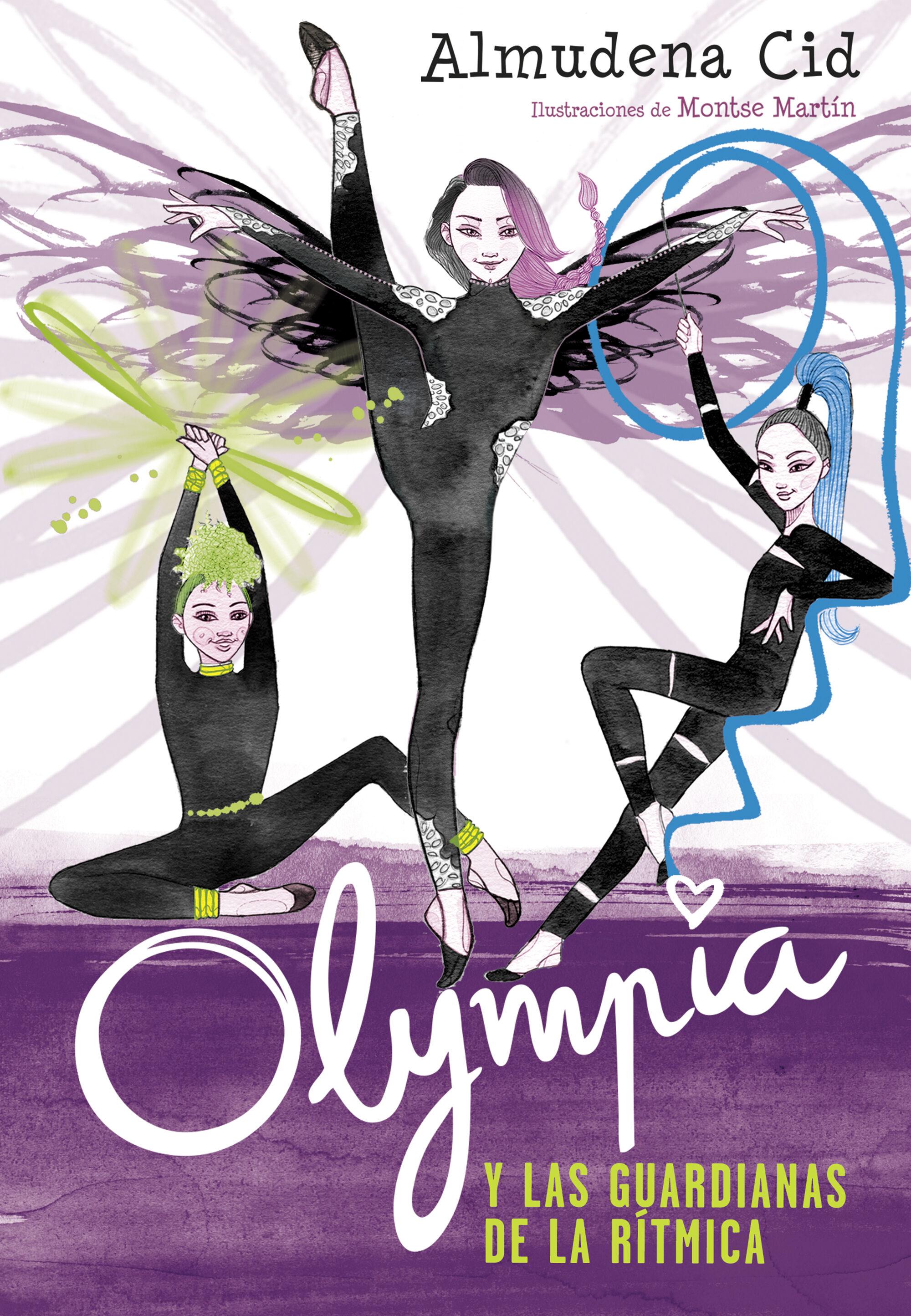 Olympia Y Las Guardianas De La Ritmica 1 - Cid Almudena