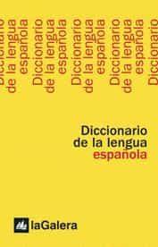 Diccionario De La Lengua Española La Galera - Vv.aa.