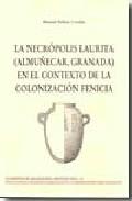 La Necropolis Laurita (almuñecar Granada) - Pellicer Catalan Manuel