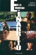 En La Frontera Con Iñarritu - Cerrato Rafael