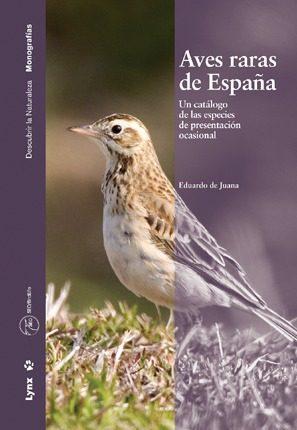 Aves Raras De España: Un Catalogo De Las Especies De Presentacion Ocas - Juana Eduardo De