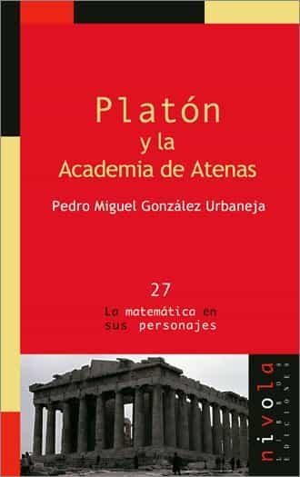 Platon Y La Academia De Atenas - Gonzalez Urbaneja Pedro Miguel