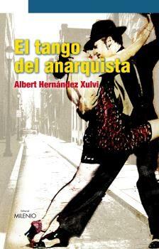 El Tango Del Anarquista - Hernandez I Xulvi Albert