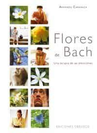 Flores De Bach: Una Terapia De Las Emociones - Carranza Armando