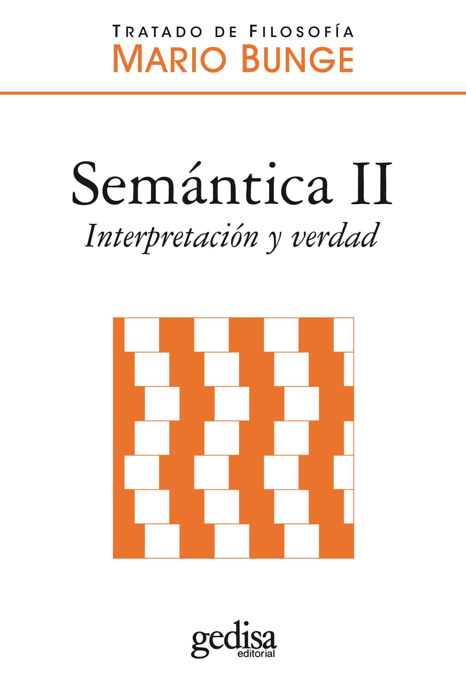 Semantica Ii: Significado Y Verdad (tratado De Filosofia) - Bunge Mario