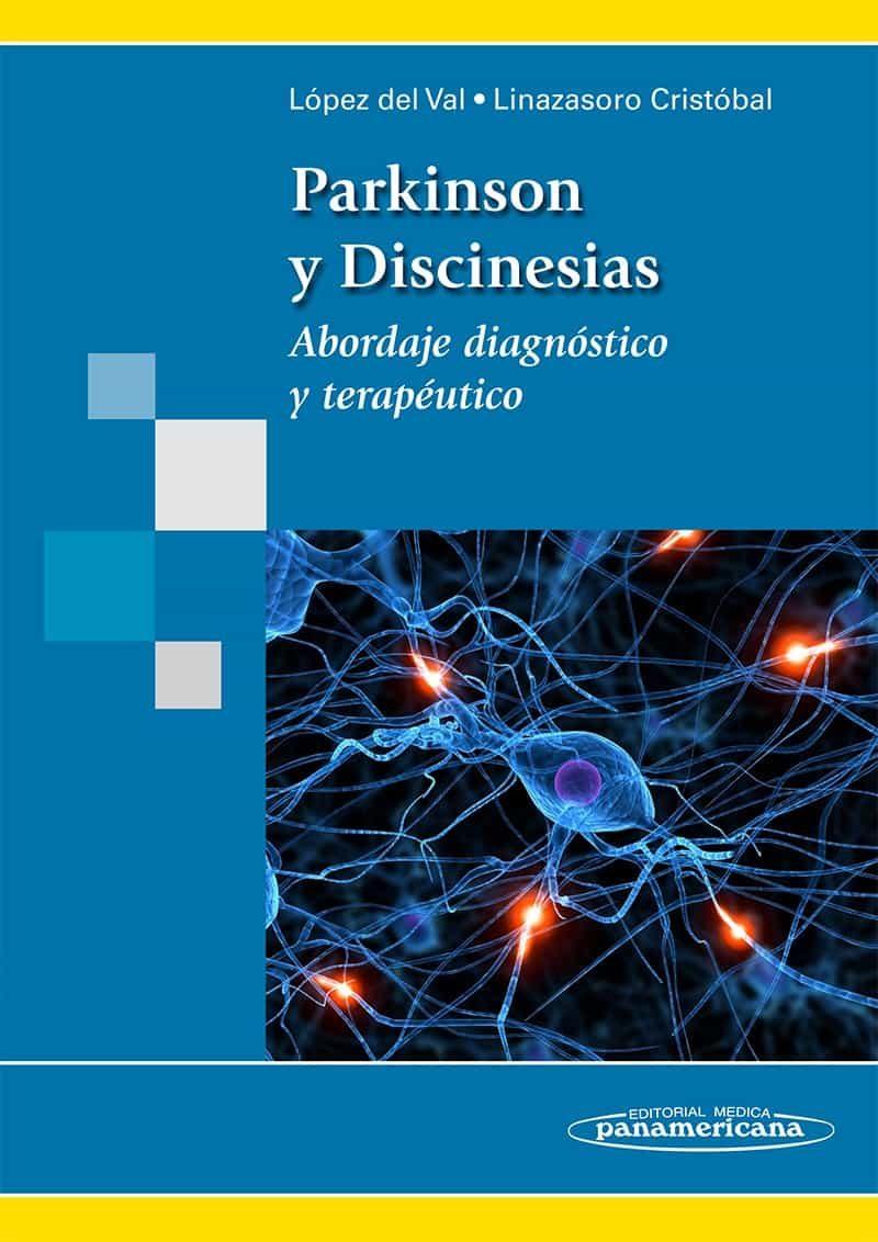 Parkinson Y Discinesias: Abordaje Diagnostico Y Terapeutico - Lopez Del Val Luis Javier
