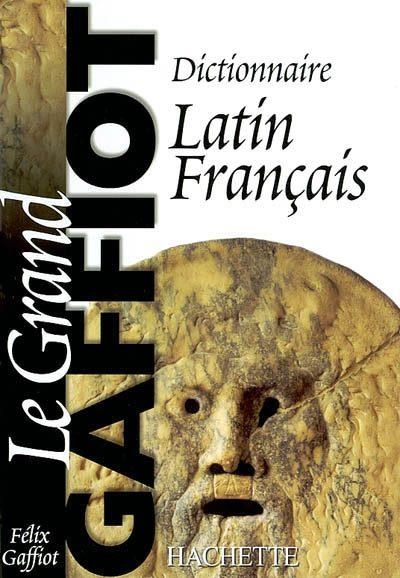 Gran Dictionnaire Latin/français: Le Grand Gaffiot - Gaffiot Felix
