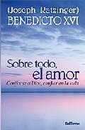 Sobre Todo El Amor - Ratzinger Joseph (benedicto Xvi)