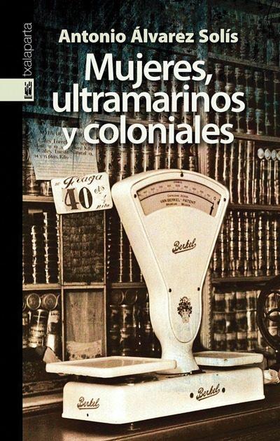 Mujeres Ultramarinos Y Coloniales - Alvarez Solis Antonio