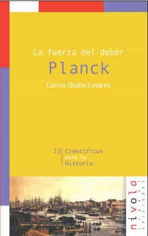 Planck: La Fuerza Del Deber - Olalla Carlos