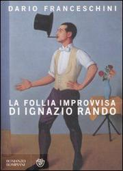 La Follia Improvvisa Di Ignazio Rando - Franceschini Dario