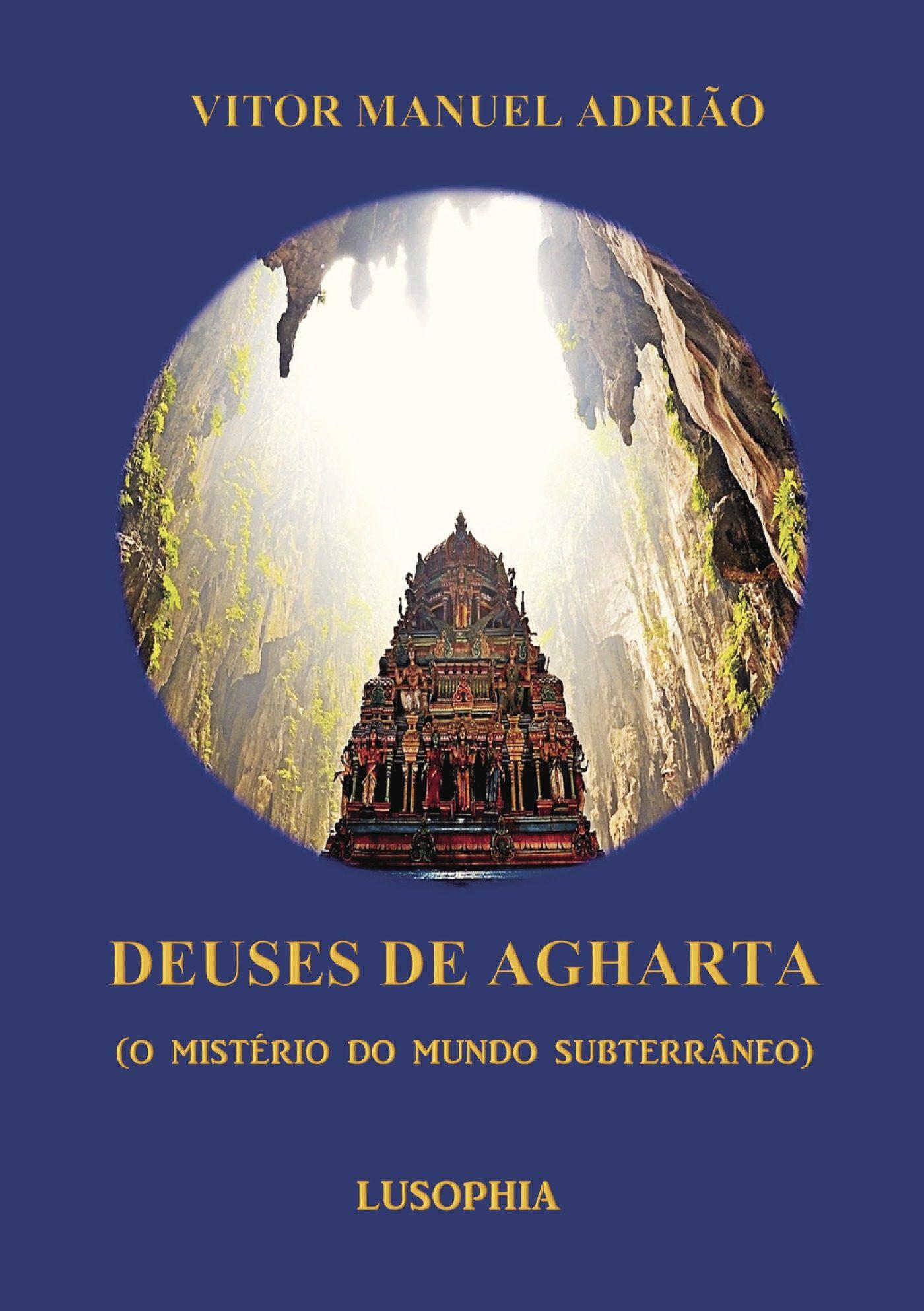 Deuses De Agharta (o Misterio Do Mundo Subterroneo) - Adriuovitor Manuel