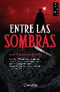 Entre Las Sombras: La Verdadera Cronica Negra De Jack El Destripa Dor - Hernandez Montaño Mancebo Enrique