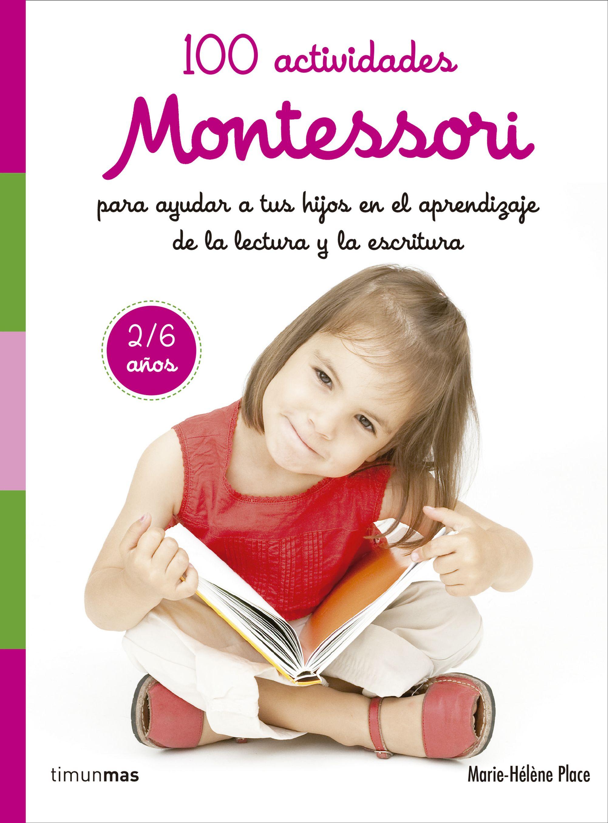 100 Actividades Montessori Para Ayudar A Tus Hijos En El Aprendizaje D - Herrmann Eve