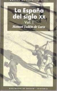 La España Del Siglo Xx (3 Vols.) - Tuñon De Lara Manuel