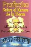 Profecias Sobre El Karma De La Tierra: Las Jerarquias Del Reino D E La - Saint Germain Conde De