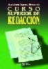 Curso Superior De Redaccion - Onieva Morales Juan Luis