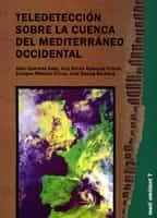 Teledeteccion Sobre La Cuenca Del Mediterráneo Occidental - Quereda Sala Jose