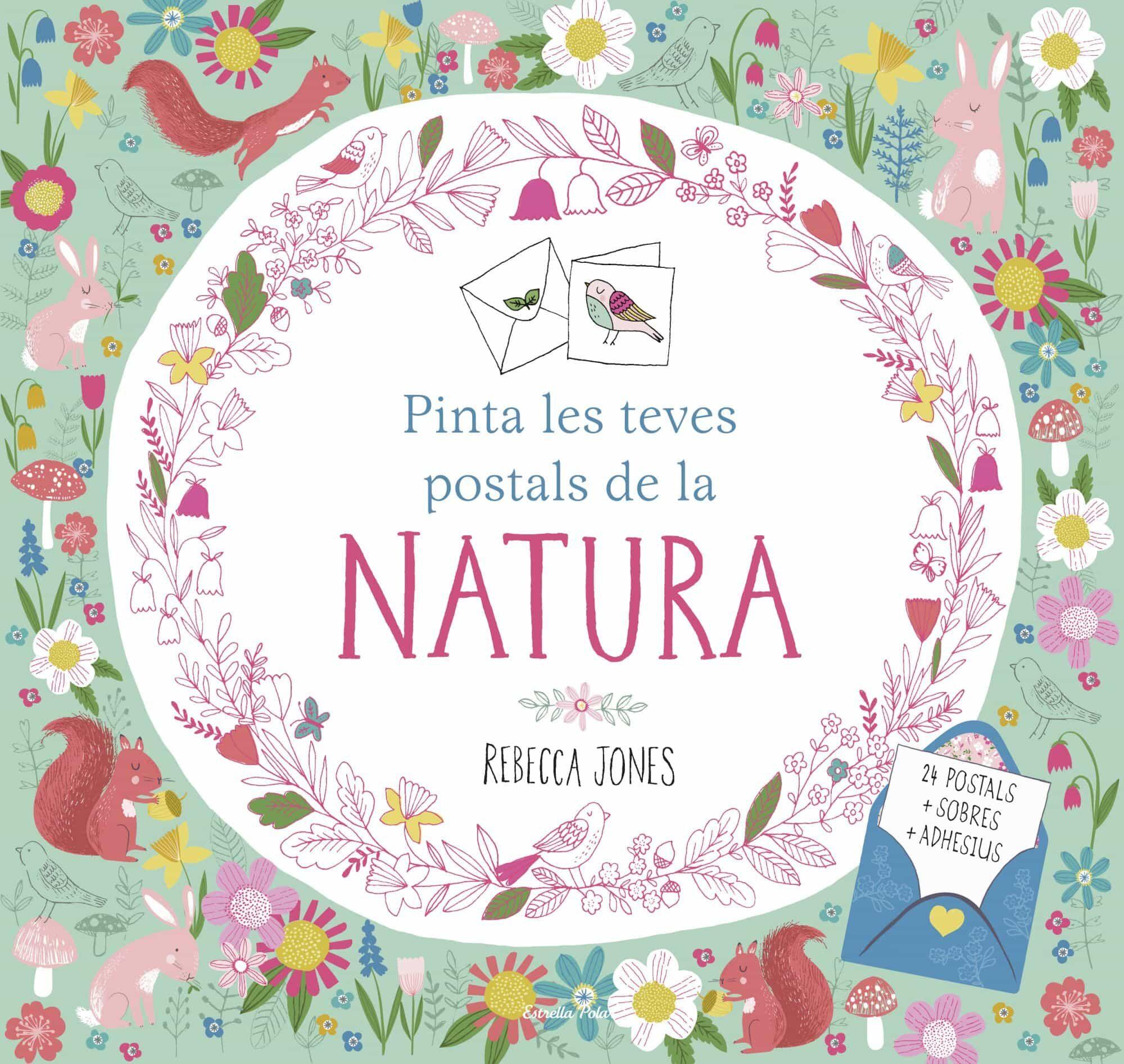 Pinta Les Teves Postals De La Natura - Jones Rebecca