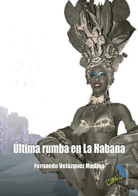Ultima Rumba En La Habana - Velázquez Medina Fernando