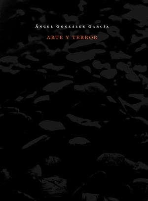 Dicho Sencillamente. Arte Y Terror - Gonzalez Garcia Angel