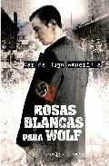 Rosas Blancas Para Wolf - Asperilla Carlos Hugo