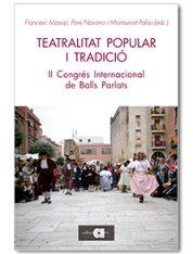 Teatralitat Popular I Tradicio: Actes Del Ii Congres Internacional De - Massip I Bonet Francesc
