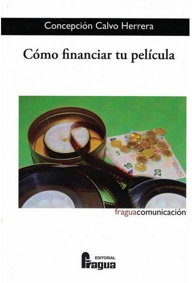 Como Financiar Tu Pelicula - Calvo Herrera Concepcion