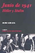 Junio De 1941: Hitler Y Stalin - Lukacs John