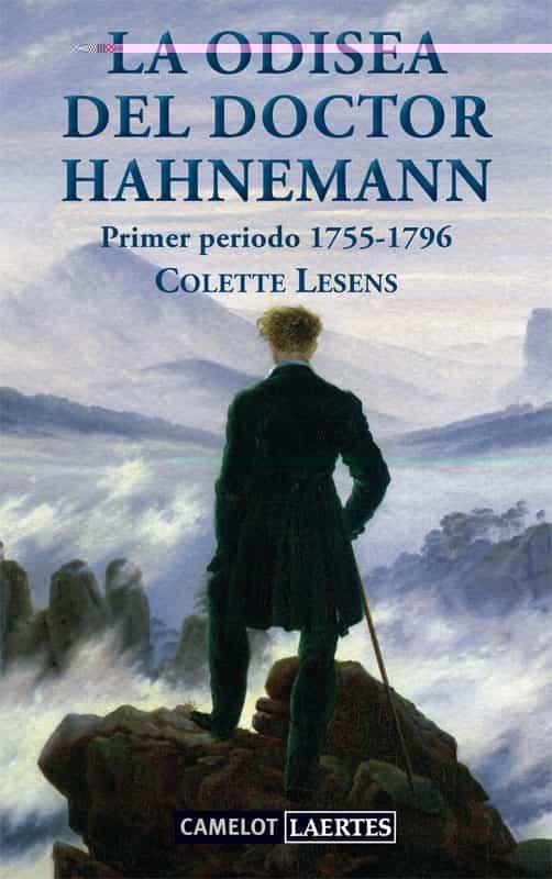 La Odisea Del Doctor Hahnemann: Primer Periodo 1755-1796: La Vida Del - Lesens Colette