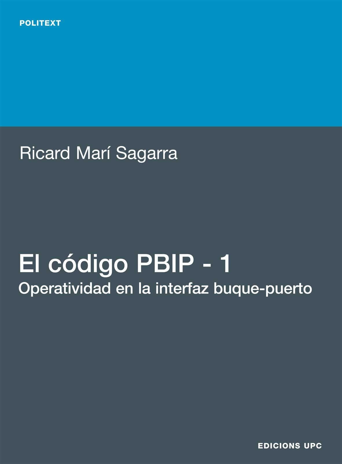 El Codigo Pbip-1 : Operatividad En La Interfaz Buque-puerto - Mari Sagarra Ricard