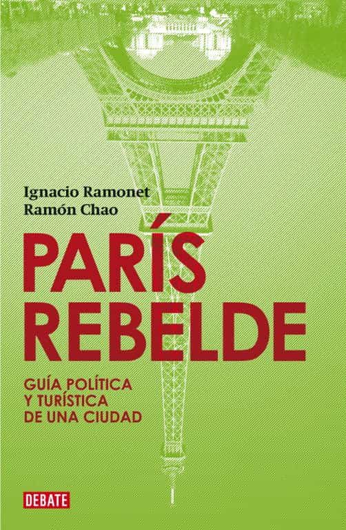 Paris Rebelde - Ramonet Ignacio