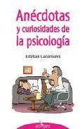 Anecdotas Y Curiosidades De La Psicologia - Cañamares Esteban