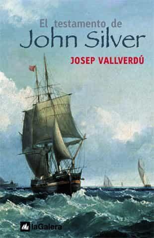 El Testamento De John Silver - Vallverdu Josep