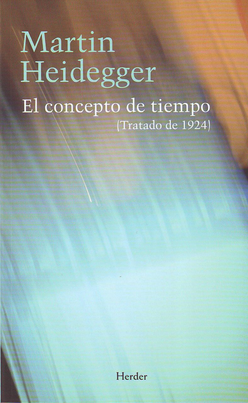 El Concepto Del Tiempo (tratado De 1924) - Heidegger Martin