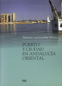 Puerto Y Ciudad En Andalucia Oriental - Grindlay Alejandro L.