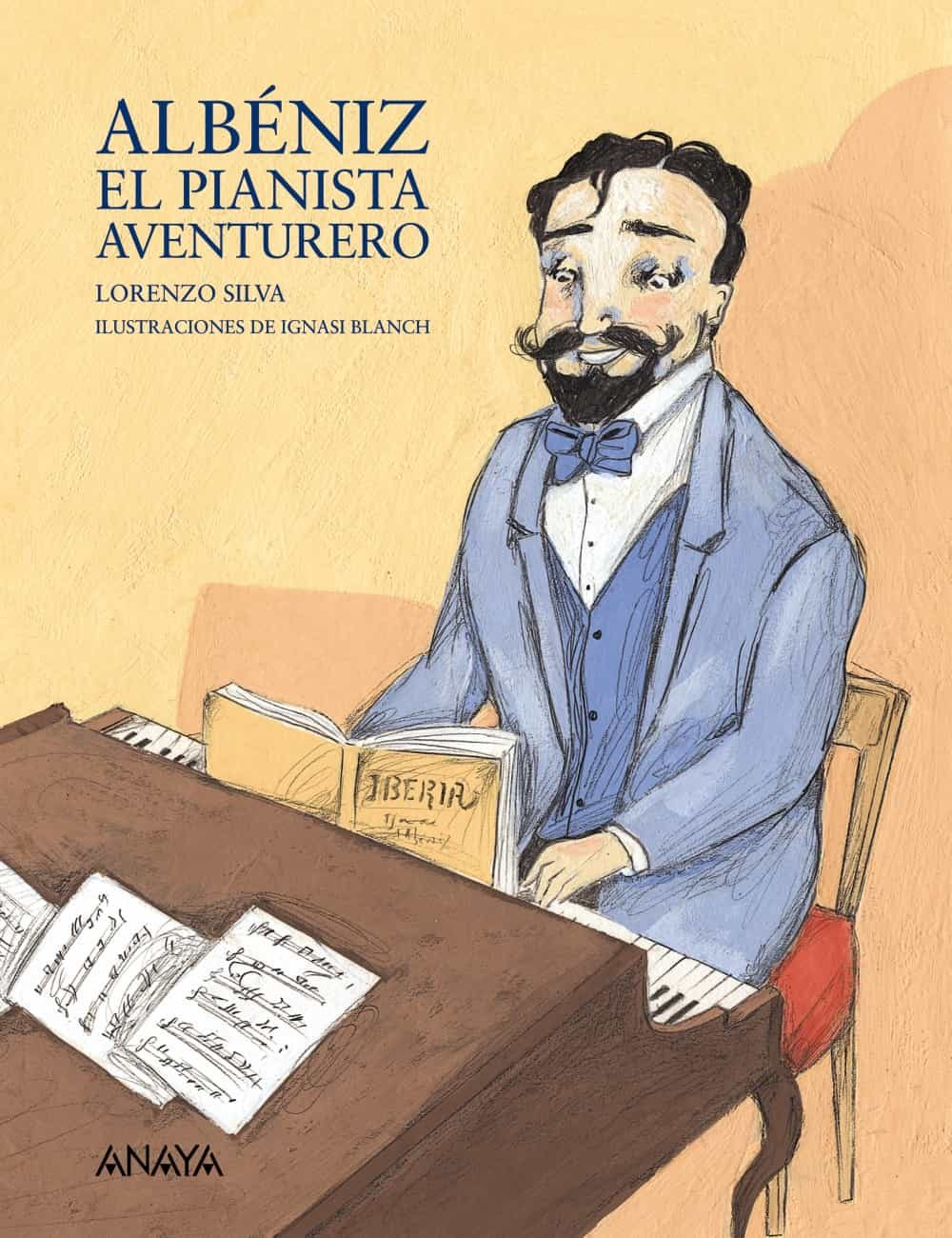 Albeniz: El Pianista Aventurero - Silva Amador Lorenzo M.